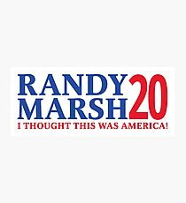RANDY MARSH '20 - I THOUGHT THIS WAS AMERICA! Photographic Print