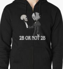 2B or not 2B Zipped Hoodie