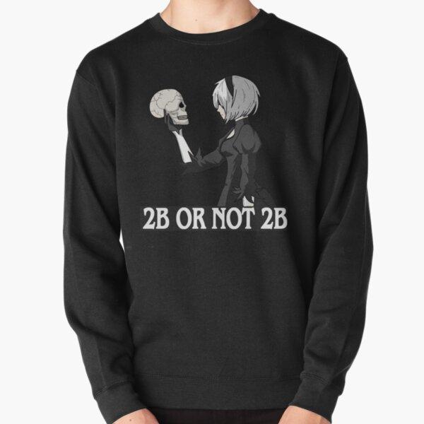 2B or not 2B Pullover Sweatshirt