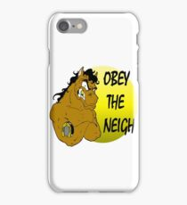 Obey the Neigh iPhone Case/Skin