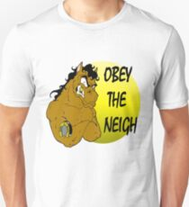 Obey the Neigh Unisex T-Shirt