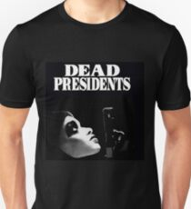DEAD PRESIDENTS T-Shirt