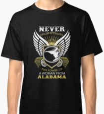 Never underestimate the power of a woman from ALABAMA Classic T-Shirt