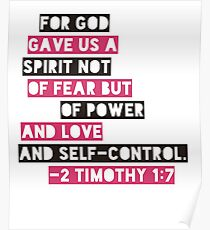 For God Gave Us A Spirit Not Of Fear 2 Timothy 1:7 Bible Verse Poster