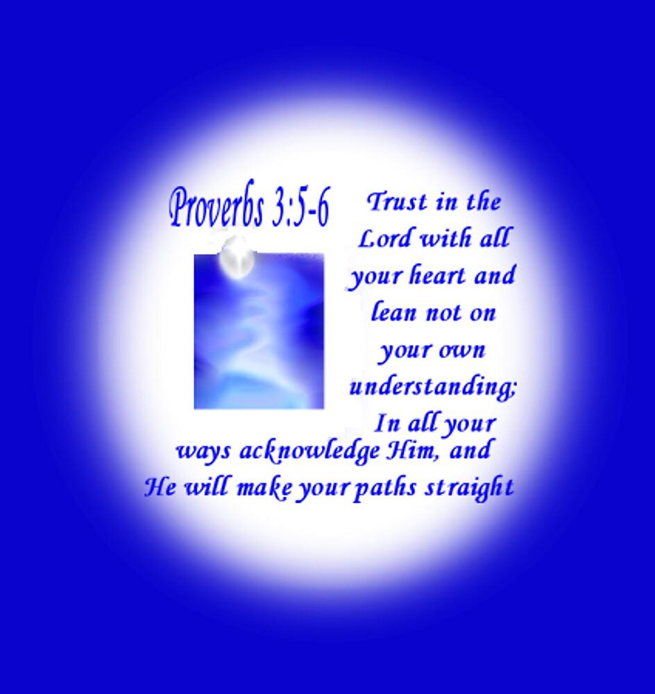 Proverbs 3:5-6 by CheyenneLeslie Hurst