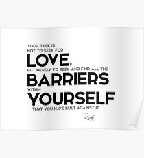 love, barriers within yourself - rumi Poster