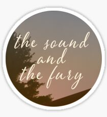 The Sound and the Fury Quote Sticker
