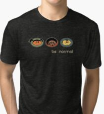 Be Normal: Super Normal Diversity Friends - Earthtones Tri-blend T-Shirt