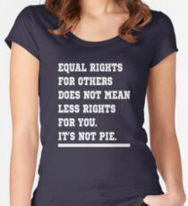 IT'S NOT PIE SHIRT. EQUAL RIGHTS: T-Shirt  Women's Fitted Scoop T-Shirt