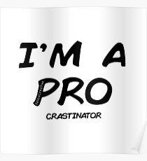 I'm a pro(crastinator) Poster
