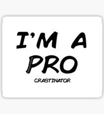 I'm a pro(crastinator) Sticker