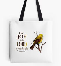 Bible Verse, The Joy of the Lord is My Strength, Yellow Bird, Art Tote Bag