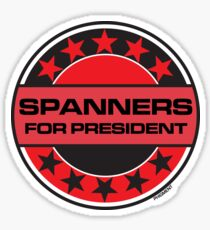Spanners For President Sticker