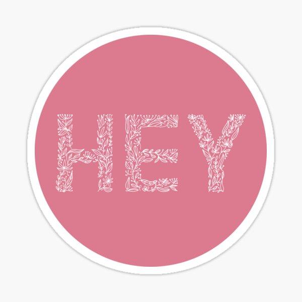 Pink Floral Pattern - Hey Sticker