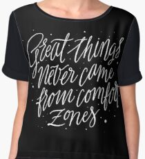 Great Things Never Came From Comfort Zones Chiffon Top