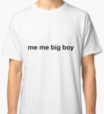 "Jacksfilms ""me me big boy"" (Black Letters) Classic T-Shirt"