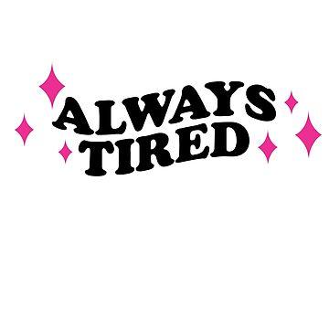 Always Tired by kzenabi