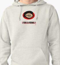 ! Viva La Normal ! Pullover Hoodie