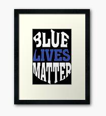 Blue Lives Matter - Thin Blue Line Framed Print