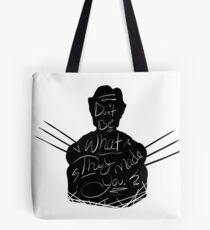 Don't Be What They Made You Tote Bag