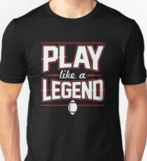 Play Like a Legend Unisex T-Shirt