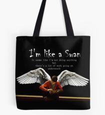 I'm Like A Swan Tote Bag