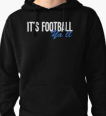It's Football Y'all Pullover Hoodie