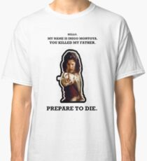 My Name Is Inigo Montoya. Classic T-Shirt