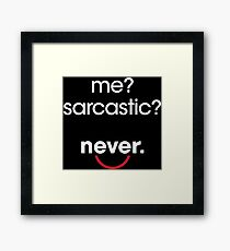 Funny Quote - Sarcastic Framed Print