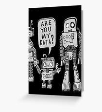 My Data? Robot Kid Greeting Card