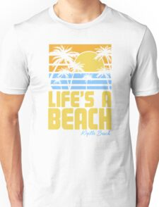 Life's A Beach Myrtle Beach South Carolina Unisex T-Shirt