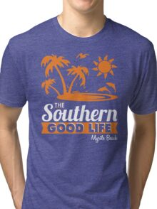 The Southern Good Life Myrtle Beach South Carolina Tri-blend T-Shirt