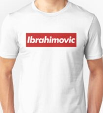 Ibrahimovic - Supreme Style Unisex T-Shirt