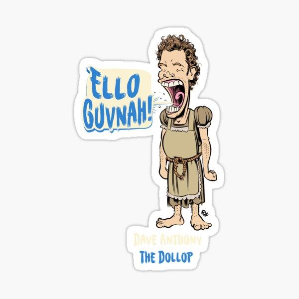 The Dollop- ELLO GUVNAH! Sticker