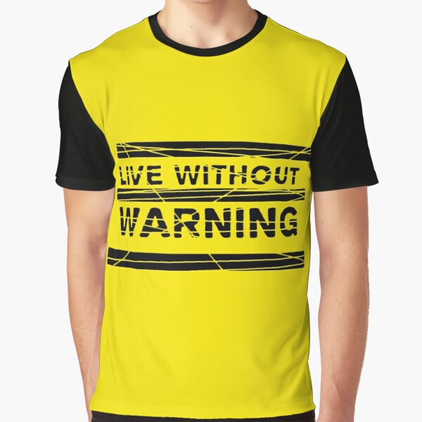 Live Without Warning Graphic T-Shirt