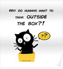 Why do humans want to think outside the box?! Poster