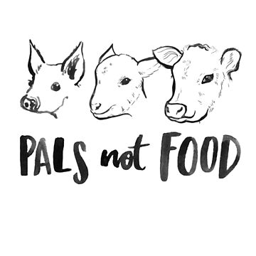 Pals Not Food - Vegan T-Shirt Designed by Laura Tubb by lauratubb