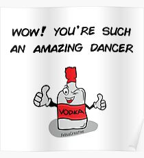 You're an amazing dancer Poster