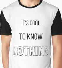 It's Cool to Know Nothing Graphic T-Shirt