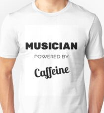 Musician Powered By Caffeine Unisex T-Shirt