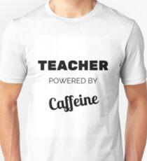 Teacher Powered By Caffeine Unisex T-Shirt