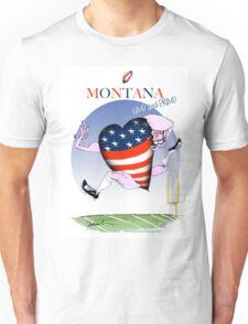 We Love Montana, tony fernandes Unisex T-Shirt