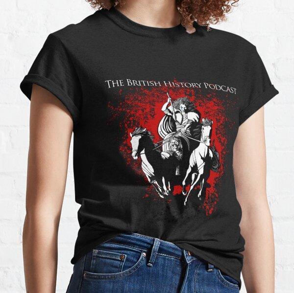 The British History Podcast ft. Boudicca Classic T-Shirt