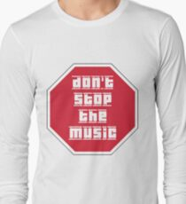 Don't Stop The Music Long Sleeve T-Shirt