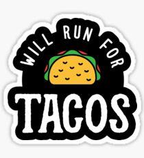 Will Run For Tacos Sticker