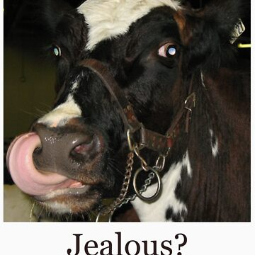 Jealous? by Darlene