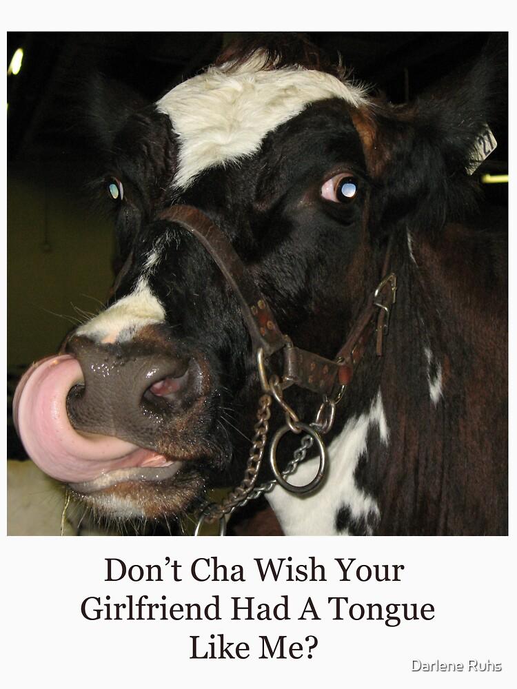 Don't Cha Wish Your Girlfriend Had A Tongue Like Me? by Darlene
