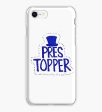 Pres Topper iPhone Case/Skin