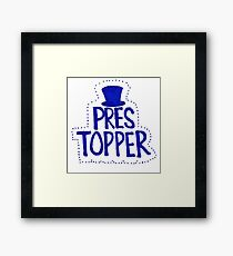 Pres Topper Framed Print