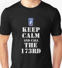 KEEP CALM AND CALL THE 173RD T-Shirt